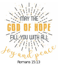 20-21 School Theme May the God of hope fill you with all joy & peace